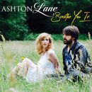 Ashton Lane - Breathe You In