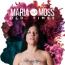Maria Moss - Old Times