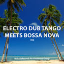 Electro Dub Tango - Electro Dub Tango meets Bossa Nova