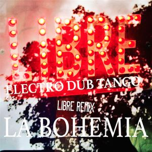 Electro Dub Tango - La Bohemia LIBRE RMX Radio Edit