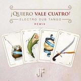 Electro Dub Tango - Quiero Vale Cuatro !