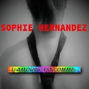 Sophie HERNANDEZ - L'amour c'est comme... Sophie HERNANDEZ