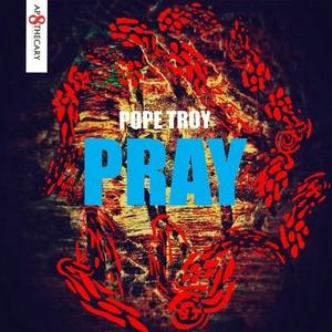 Pope Troy - Pray