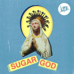 LIFE - Sugar God