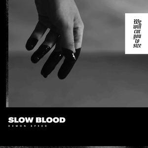 Slow Blood - Demon Speed