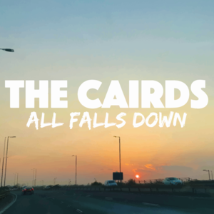 The Cairds - All Falls Down