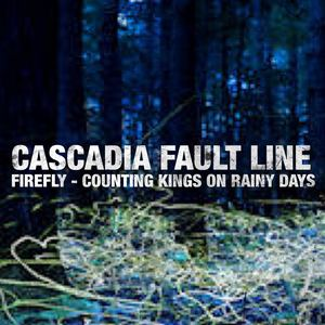 Cascadia Fault Line - Counting Kings On Rainy days