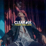 Clear Six - I'll Give You Love
