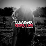 Clear Six - Rescue Me (Feat. Dija Bhlue)
