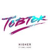 Tobtok - Higher (Feat. Emil Hero)