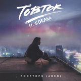 Tobtok - Rooftops (Aber) (Feat. Sorana)