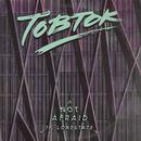 Tobtok - Not Afraid (Feat. Lonestate)