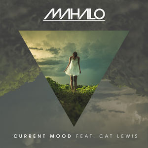 Mahalo - Current Mood (Feat. Cat Lewis)