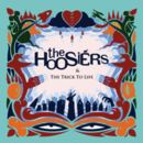 The Hoosiers - The Trick To Life - 10th Anniversary