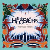 The Trick To Life - 10th Anniversary (The Hoosiers)