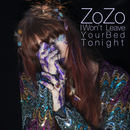 ZoZo - I Won't Leave Your Bed Tonight