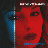 Only Blame Myself (The Velvet Hands)