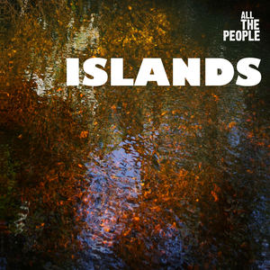 All The People - Islands