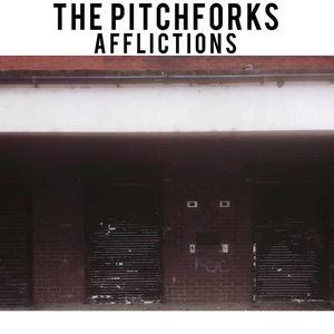 The Pitchforks - Afflictions