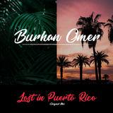 Burhan Omer - Lost in Puerto Rico(Original Mix)