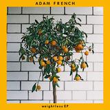 Adam French - Weightless EP