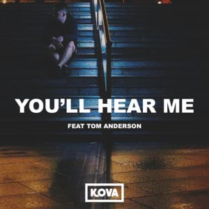 Kova - You'll Hear Me (feat. Tom Anderson)