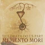 Memento Mori - Till Death do Us Part