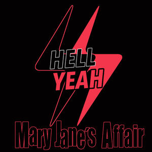 MARY JANE'S AFFAIR - Hell Yeah!