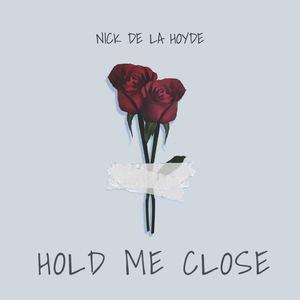 Nick de la Hoyde - Hold Me Close