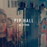 Pip Hall - Ill At Ease