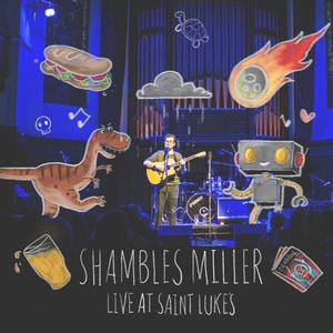 Shambles Miller - The Shortest Song I've Ever Written Is The One With The Longest Title / Worriers (Live At Saint Luke's)