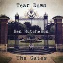 Ben Hutcheson - Tear Down the Gates