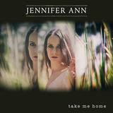 Jennifer Ann - Take Me Home