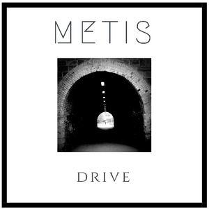 Metis  - Drive