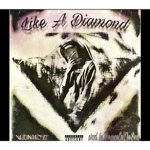 VINCI - VINCI - Like A Diamond (Prod by . DequanOnTheRise)