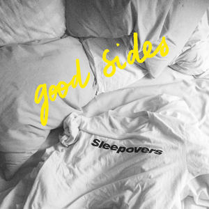 Sleepovers - Good Sides