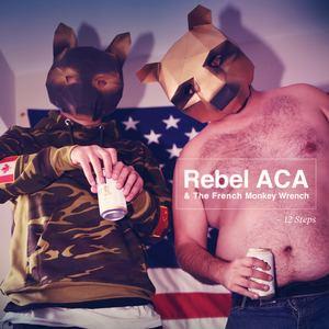 Rebel ACA & French Monkey Wrench