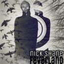 Nick Shane - Feverland (Deluxe Edition)