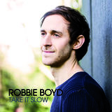Robbie Boyd - Take It Slow