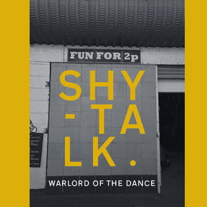 Shy-Talk - Warlord Of The Dance