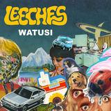 LEECHES - I Watch TV
