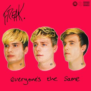 FREAK - Everyone's The Same