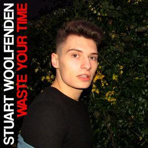 Stuart Woolfenden - Waste Your Time