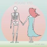 Highland Kites - I'm Not Weak