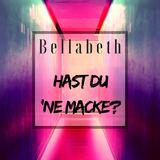 Bellabeth - Hast du 'ne Macke?