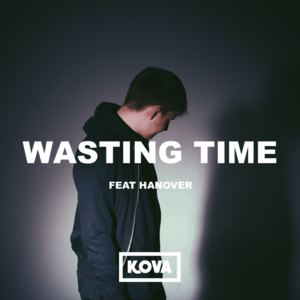 Kova - Wasting Time (feat. HANOVER)