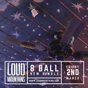 LoudMountains - 8 Ball