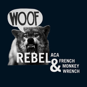 Rebel ACA & French Monkey Wrench