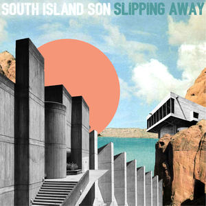 South Island Son - Slipping Away