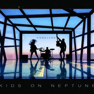 Kids on Neptune - Homeland